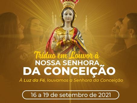 Tríduo em Louvor á Nossa Senhora da Conceição!