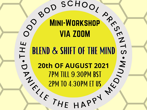 Mini Workshop The blend & Shift of the Mind 7 pm BST
