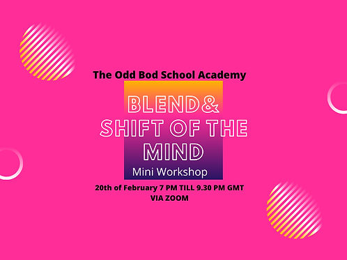 The Blend & Shift of the Mind.