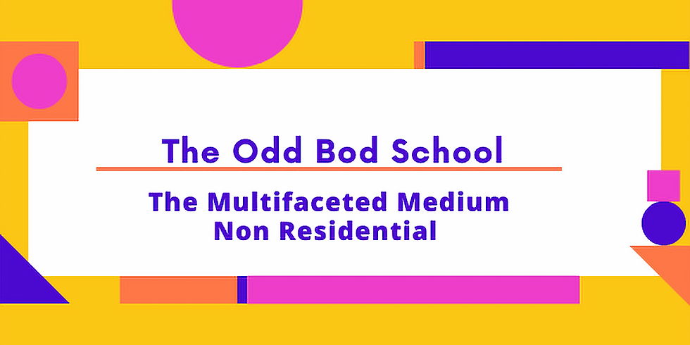 The Multifaceted Medium ( Non Residential)
