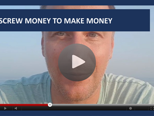 #113: [VIDEO] SCREW MONEY TO MAKE MONEY