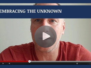#147: [VIDEO] EMBRACING THE UNKNOWN