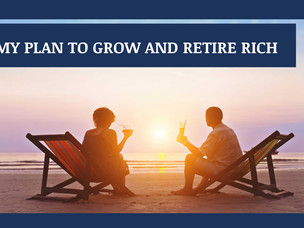 #137: MY PLAN TO GROW AND RETIRE RICH