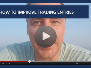 #114: [VIDEO] HOW TO IMPROVE TRADING ENTRIES
