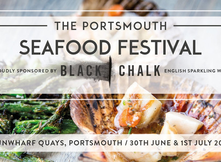 Black Chalk are Proudly Sponsoring the Portsmouth Seafood Festival - 30th June and 1st July at Gunwh