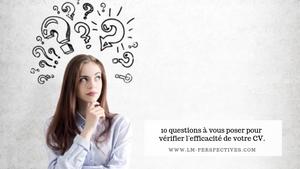 10 questions à vous poser pour vérifier l'efficacité de votre CV