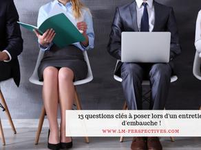 13 questions clés à poser lors d'un entretien d'embauche !