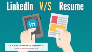Votre profil LinkedIn n'est pas votre CV !