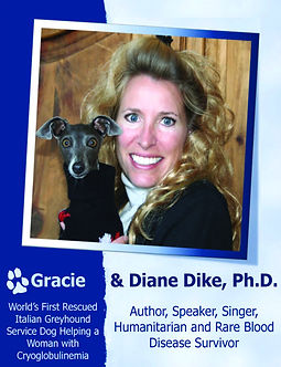 Dr. Diane Dike, Ph.D. - Author, Speaker, Singer, Humanitarian and Rare Blood Disease Survivor