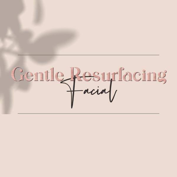 Gentle Resurfacing Facial