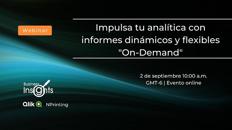 """Impulsa tu analítica con informes dinámicos y flexibles """"On-Demand"""""""