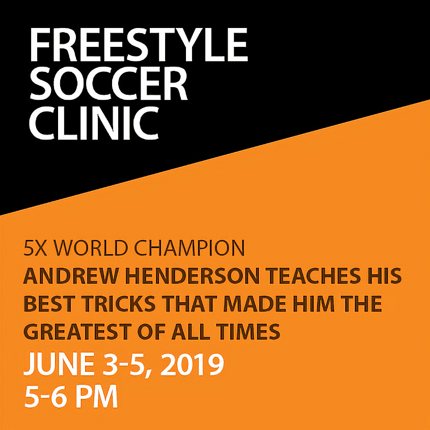 Freestyle Soccer Clinic with World Champion Andrew Henderson