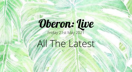 Oberon: Live - All The Latest