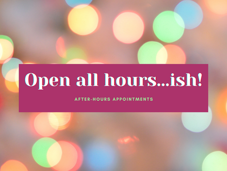 Open All Hours (ish)