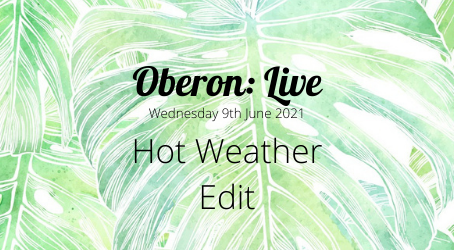 Oberon: Live - Hot Weather Edit