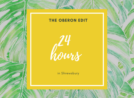 The Oberon Edit: 24 hours in Shrewsbury