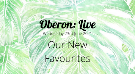 Oberon: Live - Our New Favourites