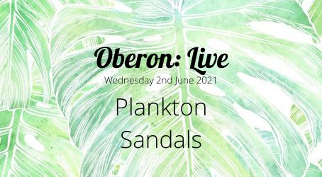 Oberon: Live - Plankton Sandals