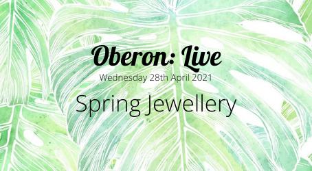 Oberon: Live - Spring Jewellery