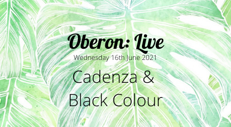 Oberon: Live - Cadenza & Black Colour