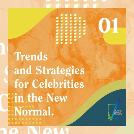 Trends and Strategies for Celebrities in the New Normal