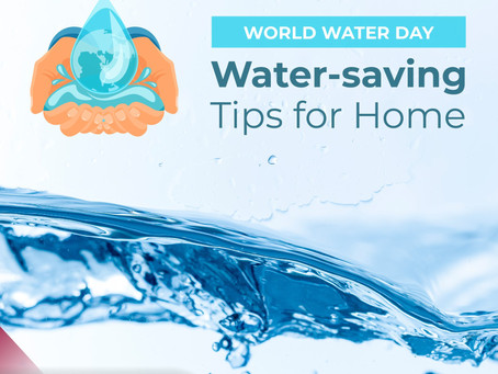 World Water Day - Water Saving Tips for Home