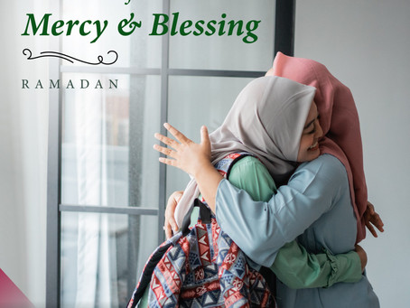 The Month of Mercy & Blessing - Ramadan