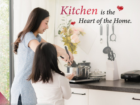 Kitchen is the Heart of the Home.