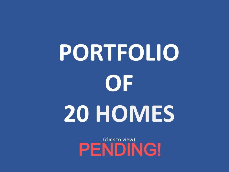 PENDING! Portfolio of 20 Homes