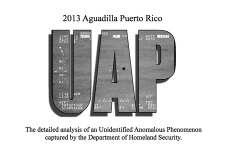 2013 Aguadilla Puerto Rico : The detailed analysis of an Unidentified Anomalous Phenomenon