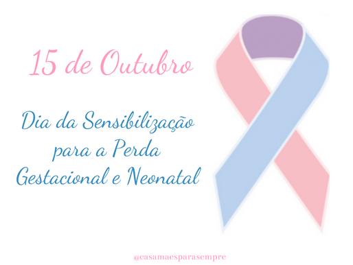 Dia Internacional de Sensibilização para a Perda Gestacional e Neonatal