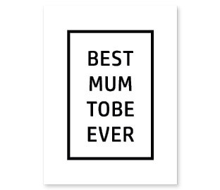 Best Mum To Be Ever: Set of 3