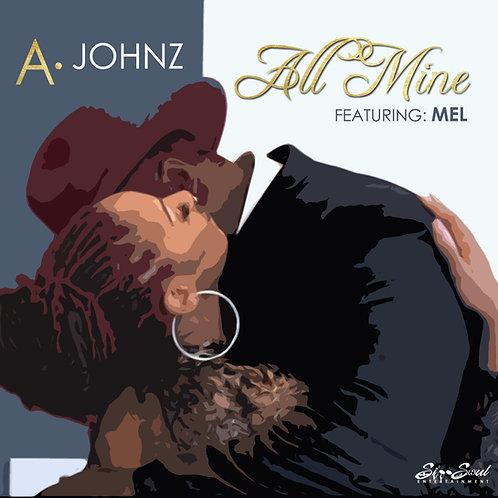 """A. Johnz ft Mel """"All Mine"""