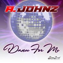 A. Johnz/Dance For Me
