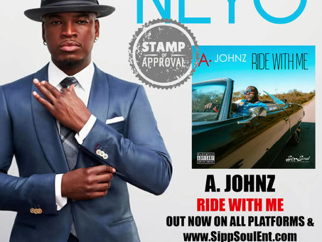 """WOW! Neyo gives a stamp of approval for A. Johnz single """"Ride With Me""""... Let's GO!"""