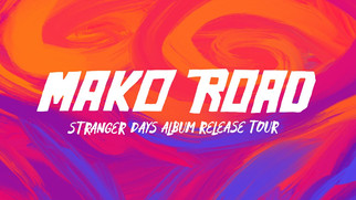 Mako Road's Debut Album Stranger Days Is Out TOMORROW