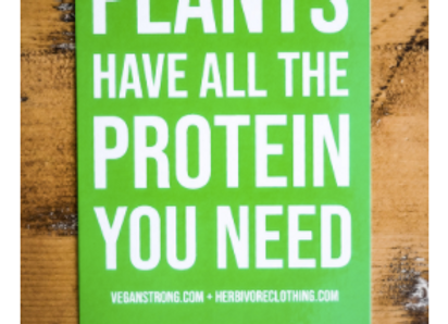 PLANTS HAVE ALL THE PROTEIN YOU NEED STICKER