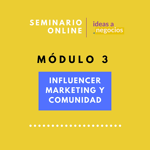 MÓDULO 3 - Influencer Marketing y Comunidad