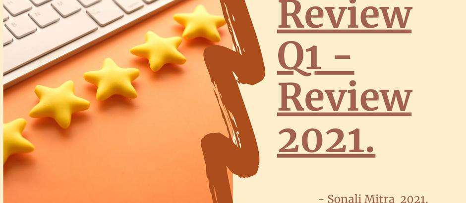 REVIEW 2021 | QUARTERLY REVIEW | FIRST QUARTER REVIEW