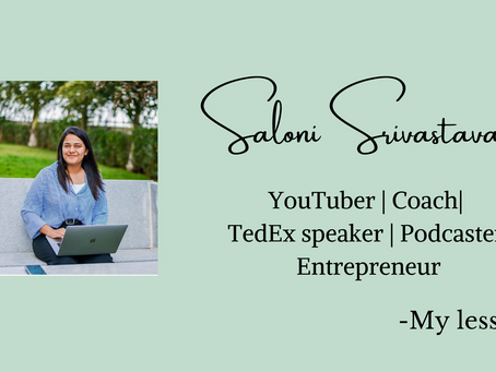 Lessons I learnt from Saloni Srivastava.
