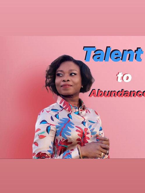 TALENT TO ABUNDANCE