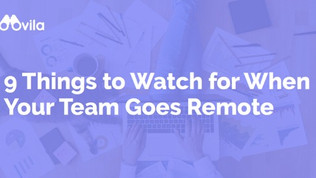 9 Things to Watch for When Your Team Goes Remote