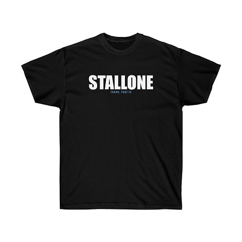 Stallone: Frank, that is Unisex T-Shirt