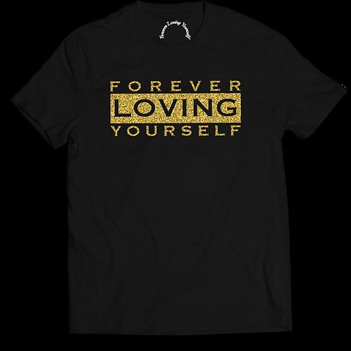 """Forever Loving Yourself """"Glitter Shirt"""""""