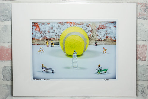 You cannot be serious - A4 mounted print