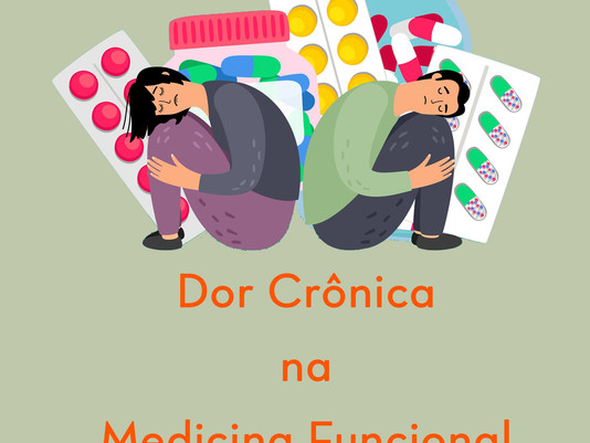 Dor Crônica na Medicina Funcional
