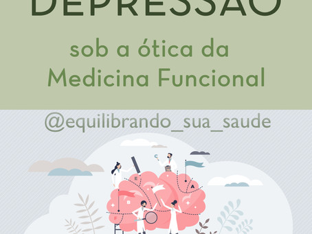 Depressão Sob a Ótica da Medicina Funcional
