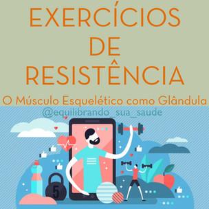 Exercícios de Resistência - O Músculo Esquelético como Glândula