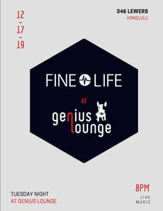 Fine Life at Genius Lounge