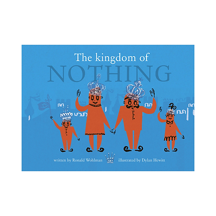 The Kingdom of Nothing - A Story About Finding Joy In Little Things (Hardback)